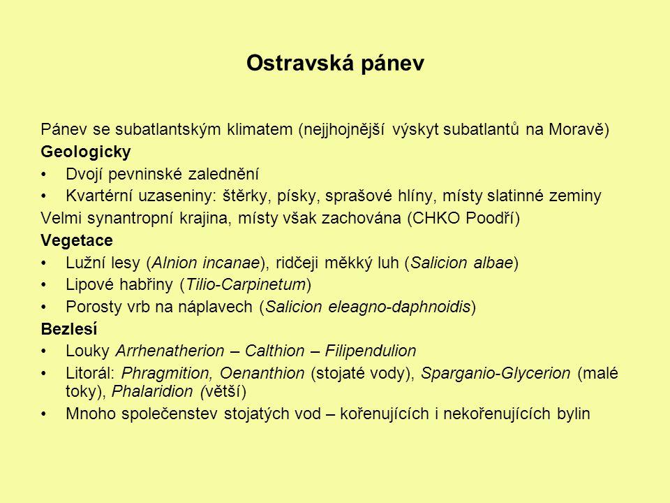 Ostravská pánev Pánev se subatlantským klimatem (nejjhojnější výskyt subatlantů na Moravě) Geologicky Dvojí pevninské zalednění Kvartérní uzaseniny: š