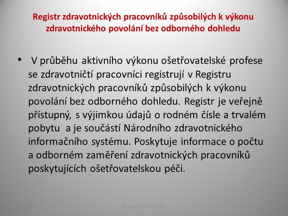 Registr zdravotnických pracovníků způsobilých k výkonu zdravotnického povolání bez odborného dohledu V průběhu aktivního výkonu ošetřovatelské profese