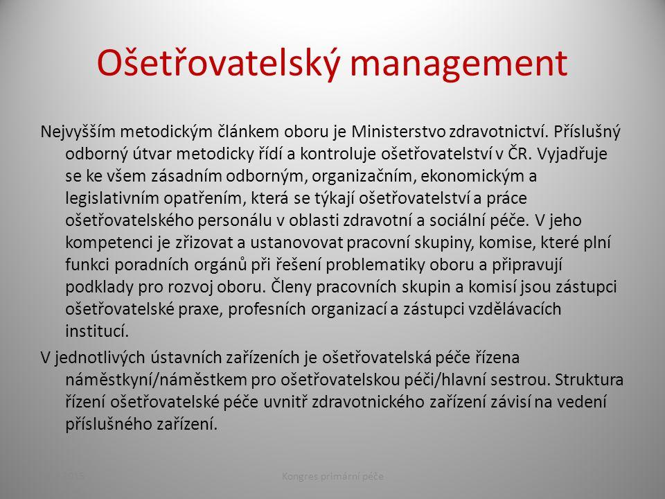 Ošetřovatelský management Nejvyšším metodickým článkem oboru je Ministerstvo zdravotnictví. Příslušný odborný útvar metodicky řídí a kontroluje ošetřo