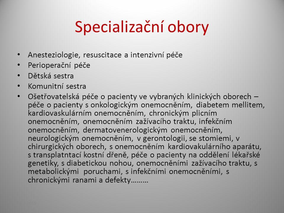 Specializační obory Anesteziologie, resuscitace a intenzivní péče Perioperační péče Dětská sestra Komunitní sestra Ošetřovatelská péče o pacienty ve v