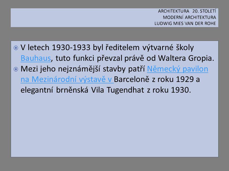  V letech 1930-1933 byl ředitelem výtvarné školy Bauhaus, tuto funkci převzal právě od Waltera Gropia. Bauhaus  Mezi jeho nejznámější stavby patří N