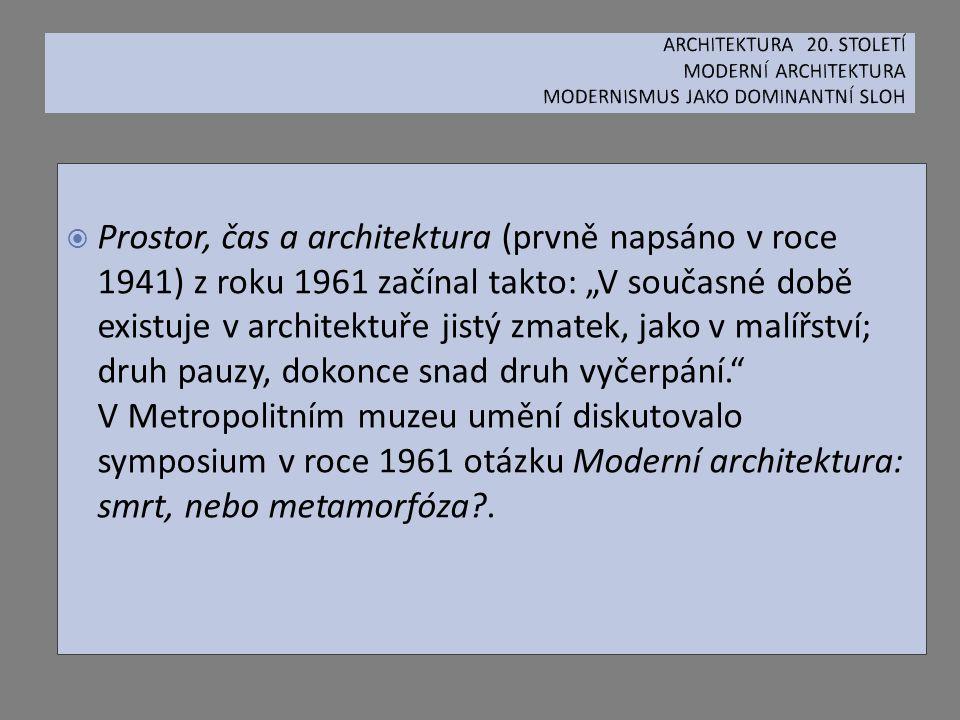 """ Prostor, čas a architektura (prvně napsáno v roce 1941) z roku 1961 začínal takto: """"V současné době existuje v architektuře jistý zmatek, jako v mal"""