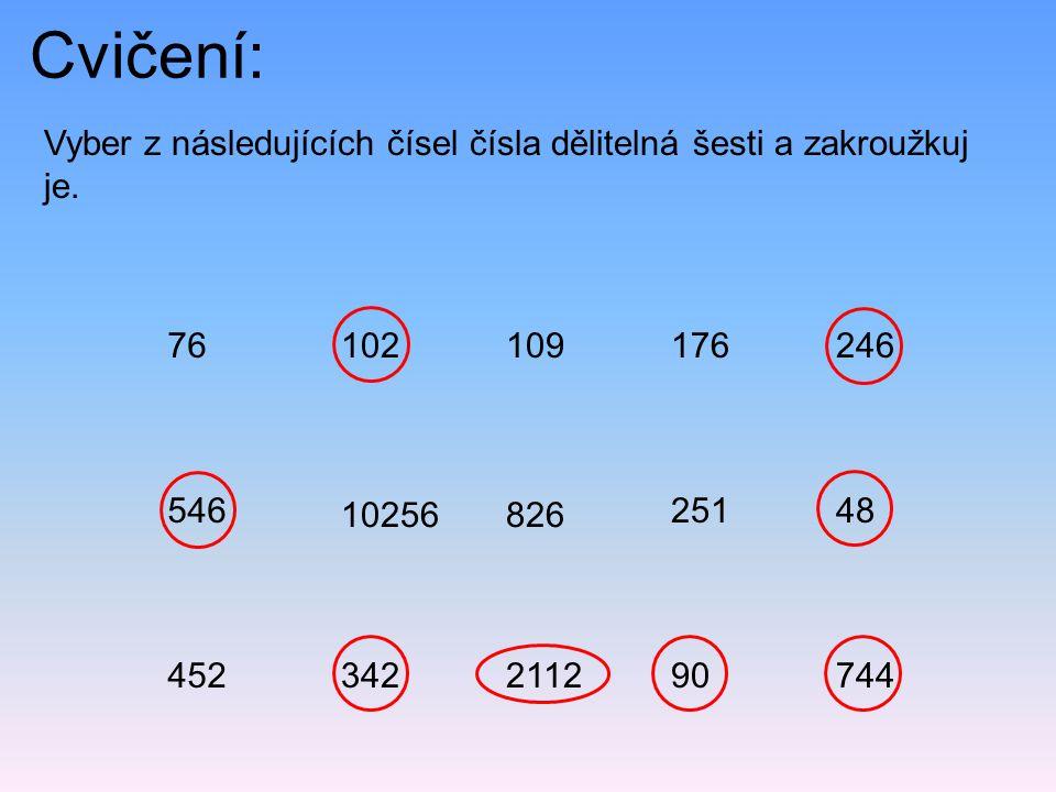 Cvičení: Vyber z následujících čísel čísla dělitelná šesti a zakroužkuj je.