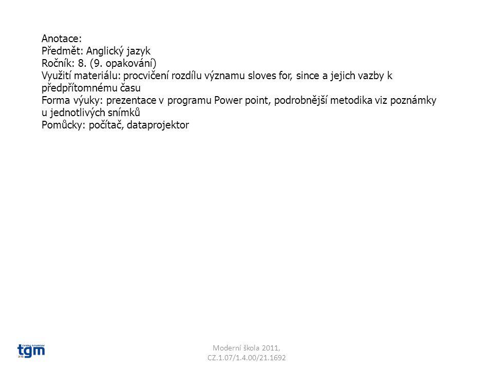 Jazyk a jazyková komunikace Cizí jazyk Slovní zásoba For, since VY_22_INOVACE_16 Sada 3 Základní škola T. G. Masaryka, Český Krumlov, T. G. Masaryka 2