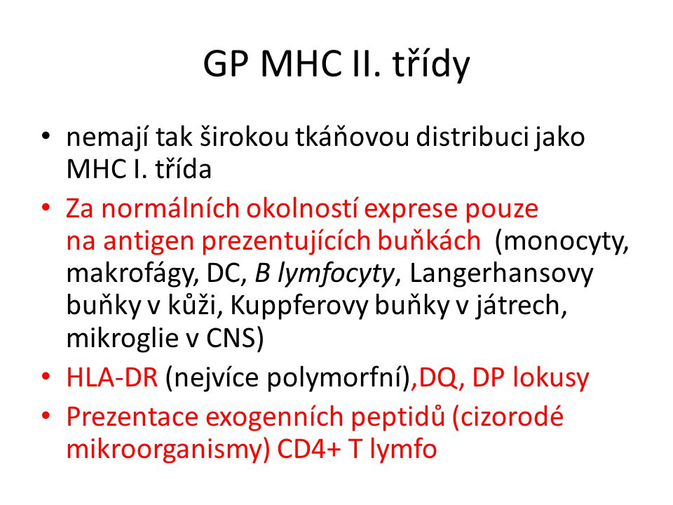 GP MHC II.třídy nemají tak širokou tkáňovou distribuci jako MHC I.