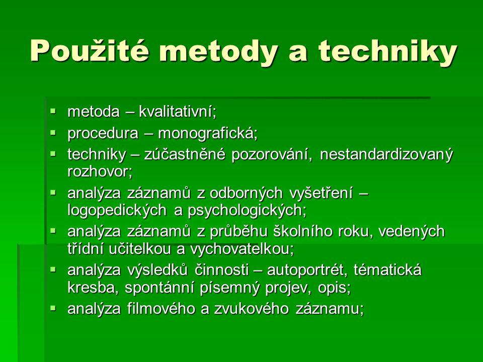 Použité metody a techniky  metoda – kvalitativní;  procedura – monografická;  techniky – zúčastněné pozorování, nestandardizovaný rozhovor;  analý