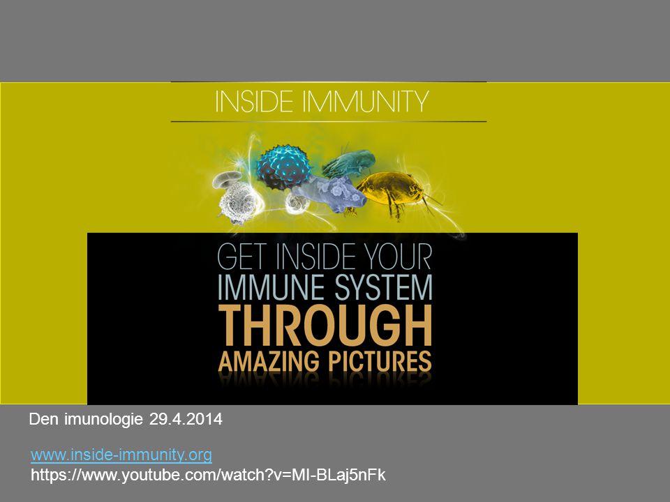 Den imunologie 29.4.2014 www.inside-immunity.org https://www.youtube.com/watch?v=MI-BLaj5nFk
