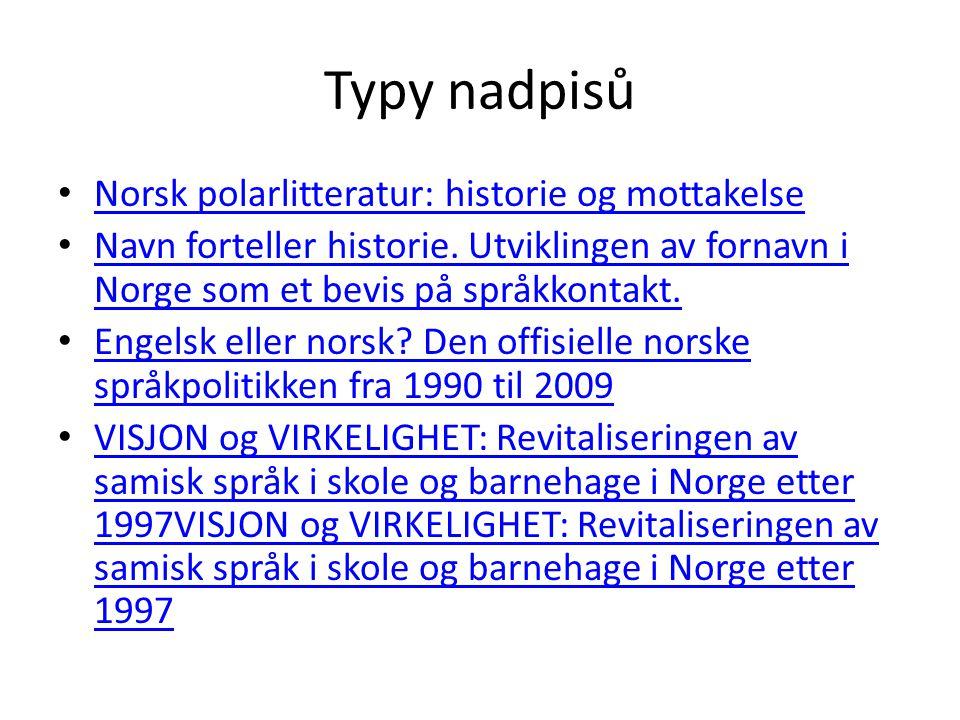 Typy nadpisů Norsk polarlitteratur: historie og mottakelse Navn forteller historie.