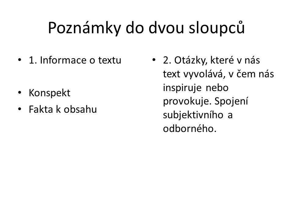 Poznámky do dvou sloupců 1. Informace o textu Konspekt Fakta k obsahu 2.