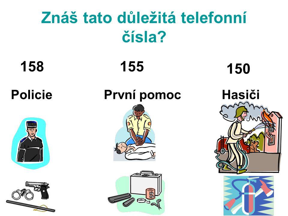 Znáš tato důležitá telefonní čísla? 158155 150 PoliciePrvní pomocHasiči