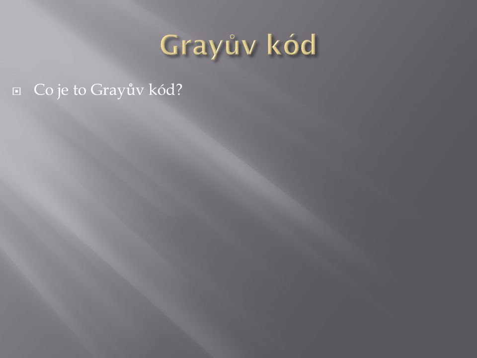  Co je to Grayův kód?