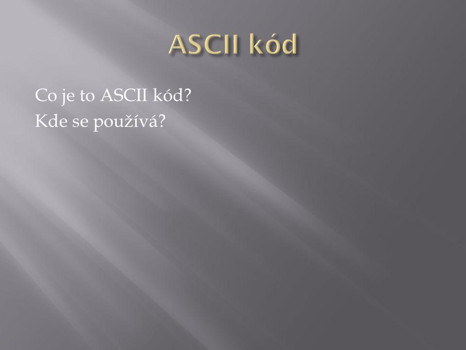 Co je to ASCII kód? Kde se používá?