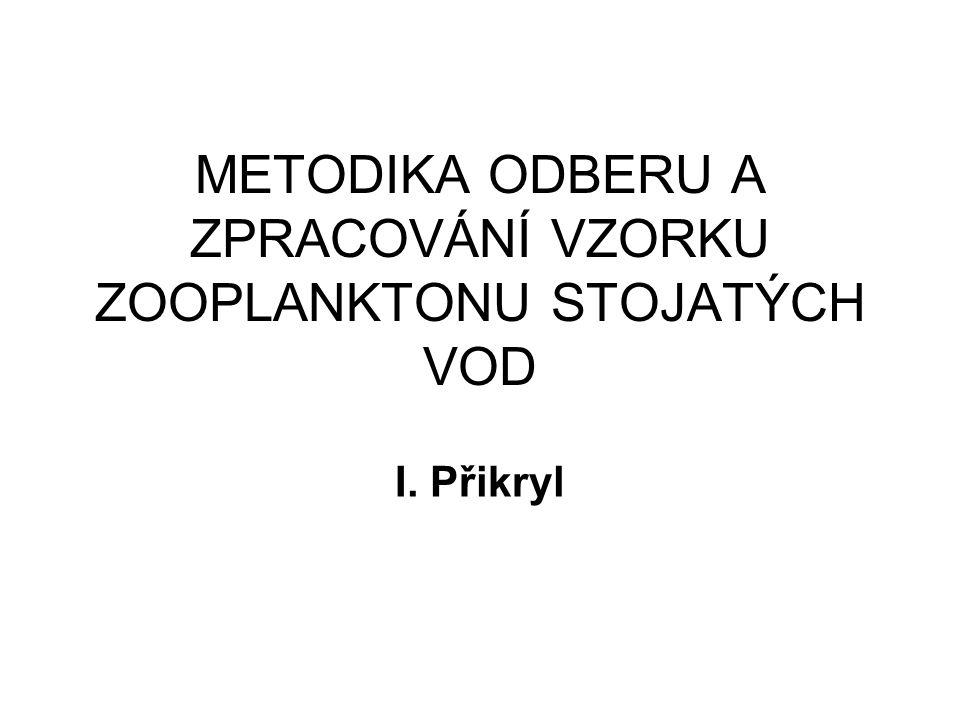 Princip metody Zooplankton je duležitou skupinou organismu pro sledování stavu stojatých vod.