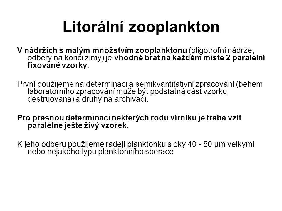 Litorální zooplankton V nádržích s malým množstvím zooplanktonu (oligotrofní nádrže, odbery na konci zimy) je vhodné brát na každém míste 2 paralelní