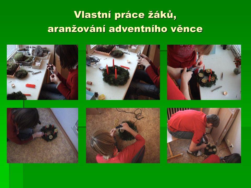 Vlastní práce žáků, aranžování adventního věnce