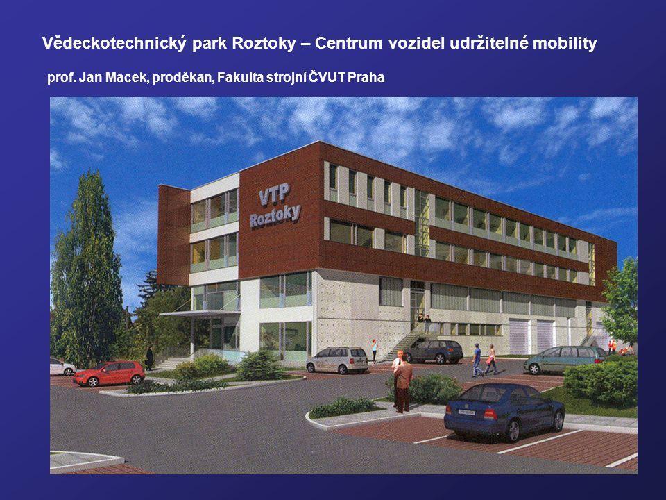prof. Jan Macek, proděkan, Fakulta strojní ČVUT Praha Vědeckotechnický park Roztoky – Centrum vozidel udržitelné mobility