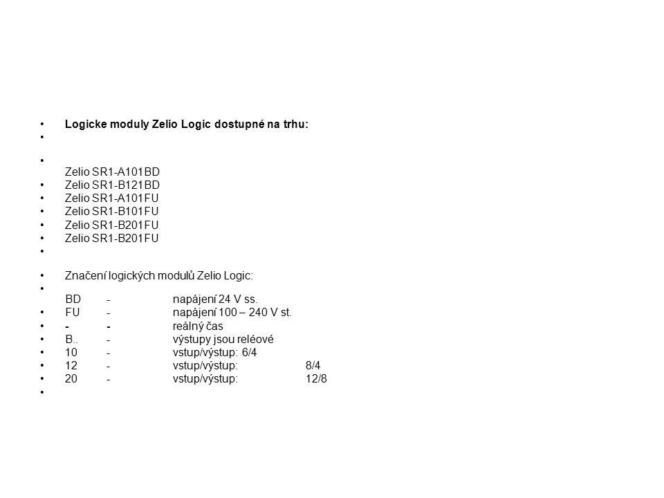 Logicke moduly Zelio Logic dostupné na trhu: Zelio SR1-A101BD Zelio SR1-B121BD Zelio SR1-A101FU Zelio SR1-B101FU Zelio SR1-B201FU Značení logických modulů Zelio Logic: BD - napájení 24 V ss.