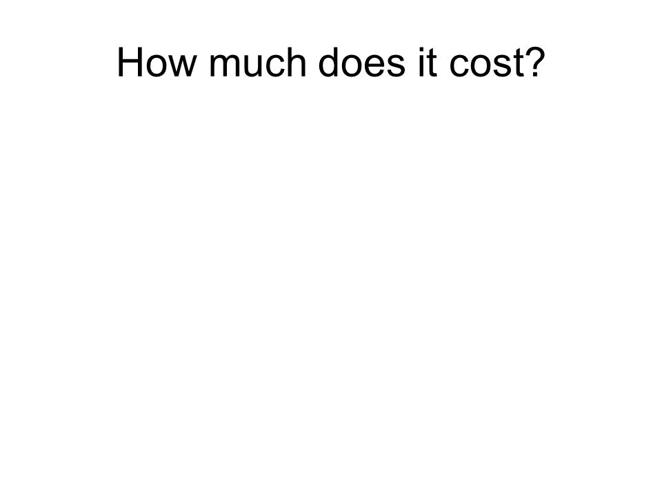 How much does it cost?