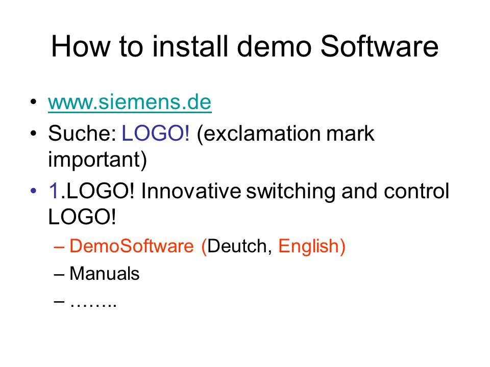 How to install demo Software www.siemens.de Suche: LOGO.