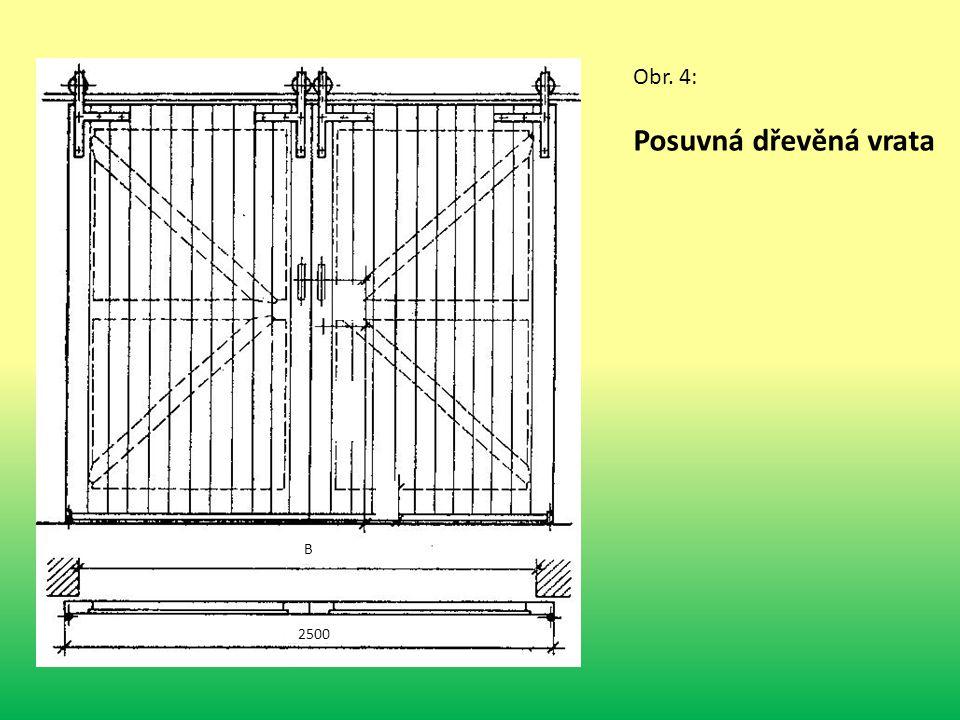 Obr. 4: Posuvná dřevěná vrata B 2500