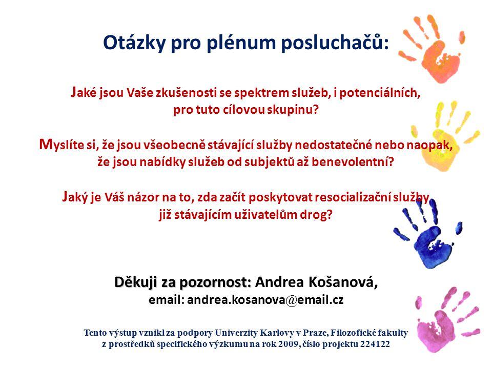 Tento výstup vznikl za podpory Univerzity Karlovy v Praze, Filozofické fakulty z prostředků specifického výzkumu na rok 2009, číslo projektu 224122 Otázky pro plénum posluchačů: J aké jsou Vaše zkušenosti se spektrem služeb, i potenciálních, pro tuto cílovou skupinu.
