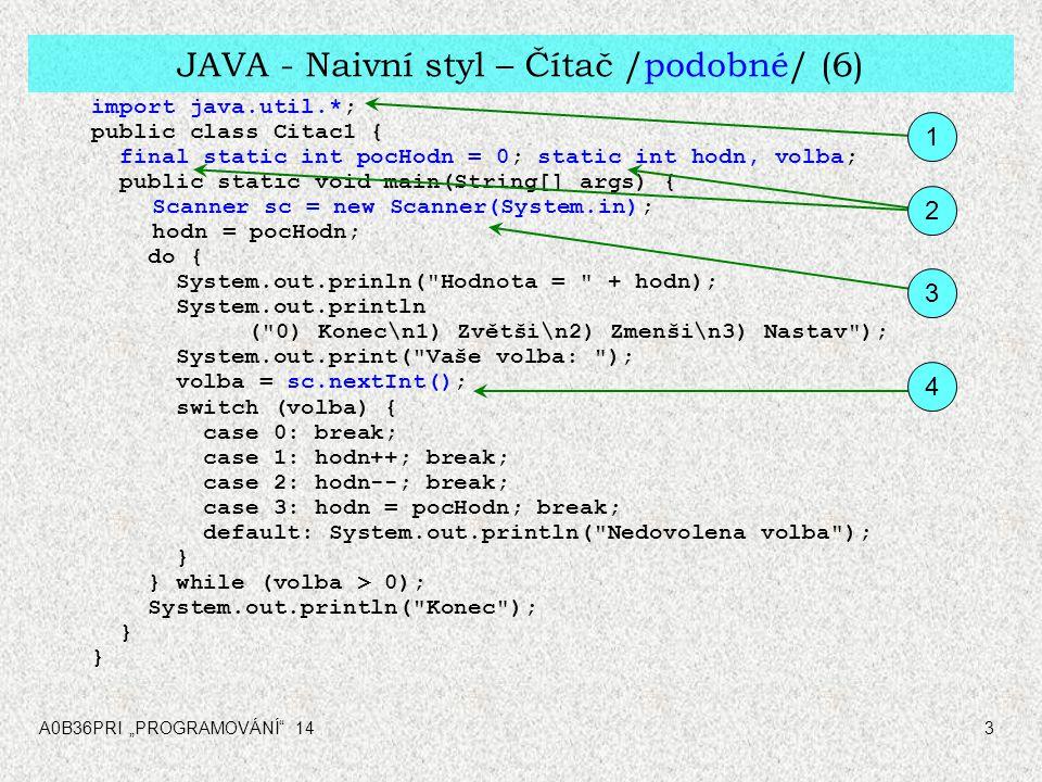 """A0B36PRI """"PROGRAMOVÁNÍ 144 C - Naivní styl – Čítač /podobné/ (6) #include int main(int argc, char** argv) { const int POC_HODNOTA = 0; int hodn, volba; hodn = POC_HODNOTA; do { printf( Hodnota = %d \n\n , hodn); printf( 0) Konec\n1) Zvetsi\n2) Zmensi\n3) Nastav \n\n ); printf( Vase volba: ); scanf( %d , &volba); printf( \n ); switch (volba) { case 0: break; case 1: hodn++; break; case 2: hodn--; break; case 3: hodn = POC_HODNOTA; break; default: printf( Nepovolena volba ); } } while (volba > 0); printf( Konec\n\n ); return (EXIT_SUCCESS); } 1 2 3 4"""
