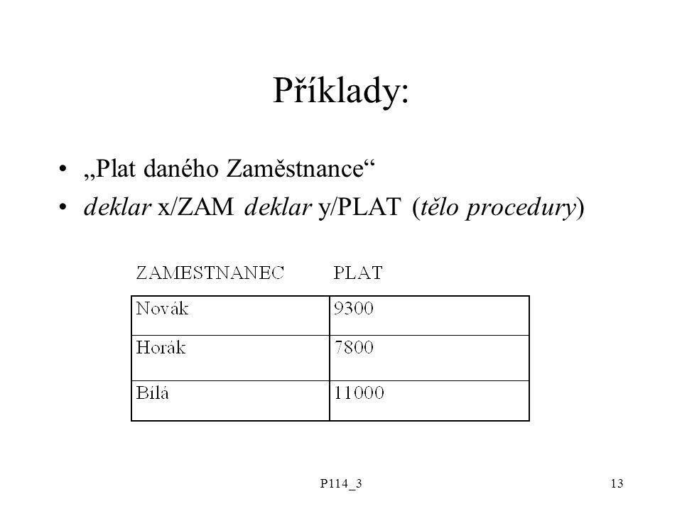 """P114_313 Příklady: """"Plat daného Zaměstnance"""" deklar x/ZAM deklar y/PLAT (tělo procedury)"""