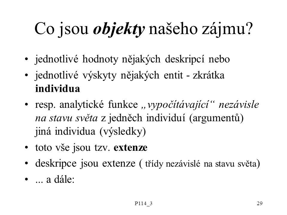 P114_329 Co jsou objekty našeho zájmu? jednotlivé hodnoty nějakých deskripcí nebo jednotlivé výskyty nějakých entit - zkrátka individua resp. analytic