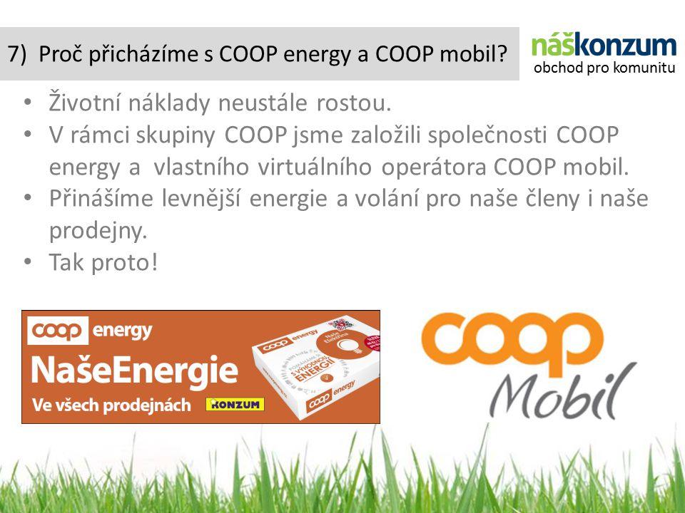 7) Proč přicházíme s COOP energy a COOP mobil. Životní náklady neustále rostou.