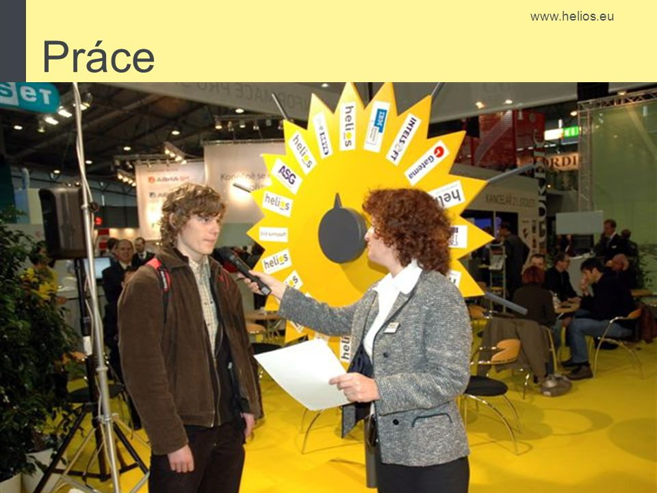 www.helios.eu Práce
