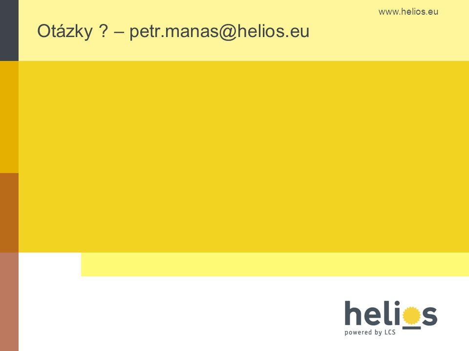 www.helios.eu Otázky – petr.manas@helios.eu
