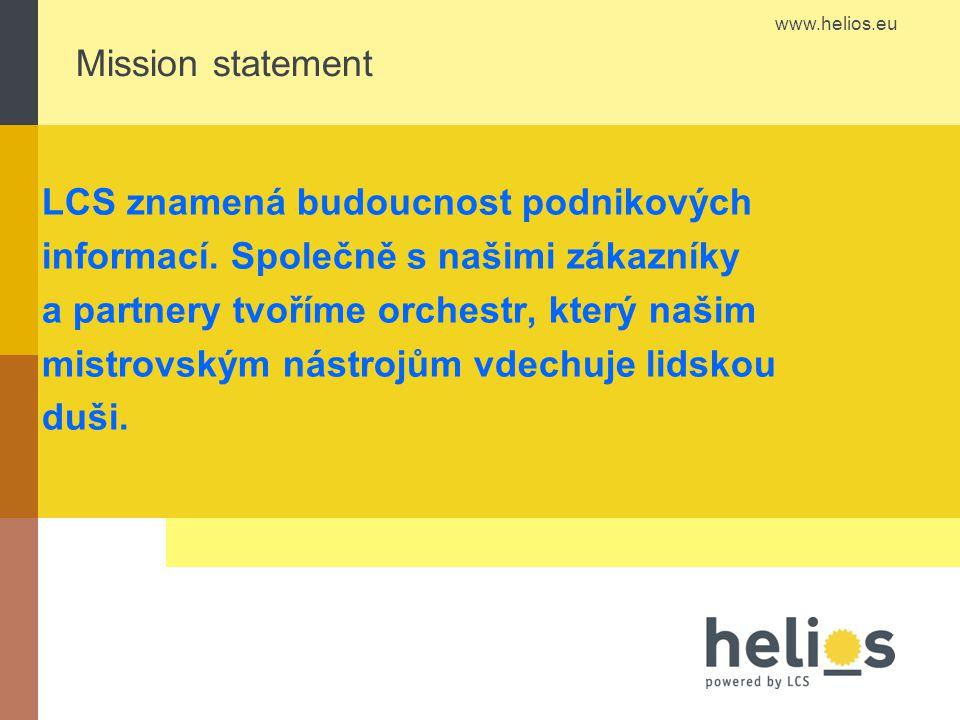 www.helios.eu Mission statement LCS znamená budoucnost podnikových informací.