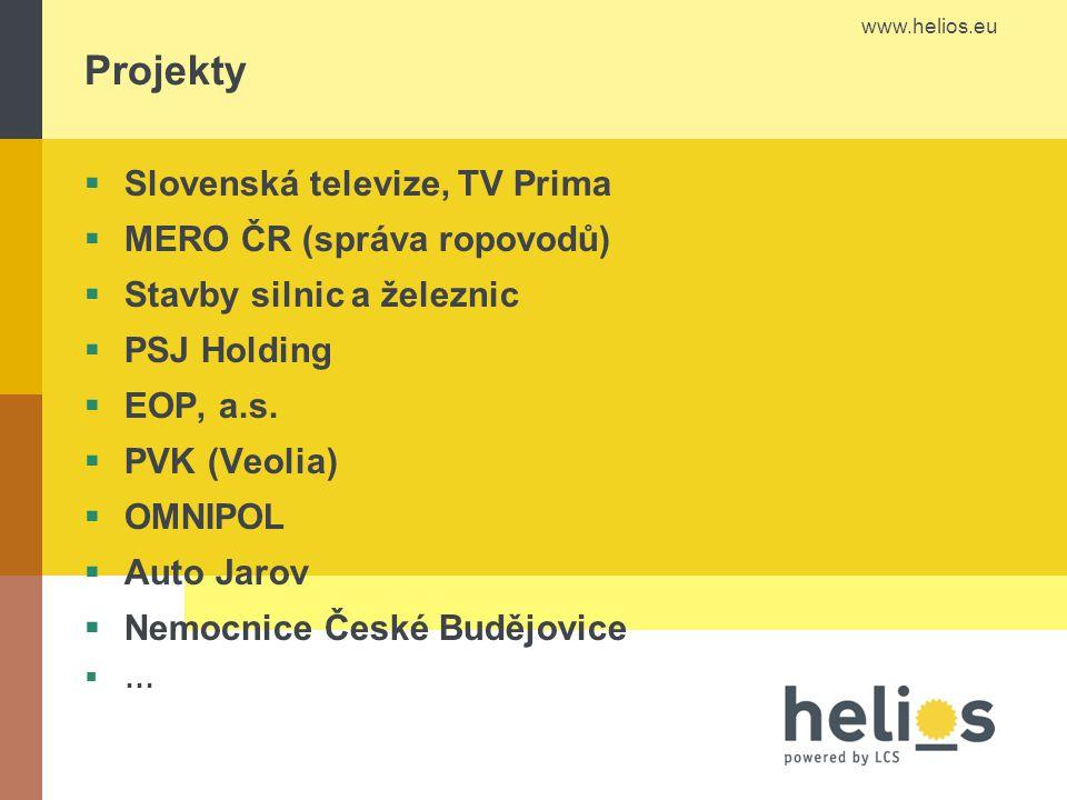 www.helios.eu Projekty  Slovenská televize, TV Prima  MERO ČR (správa ropovodů)  Stavby silnic a železnic  PSJ Holding  EOP, a.s.