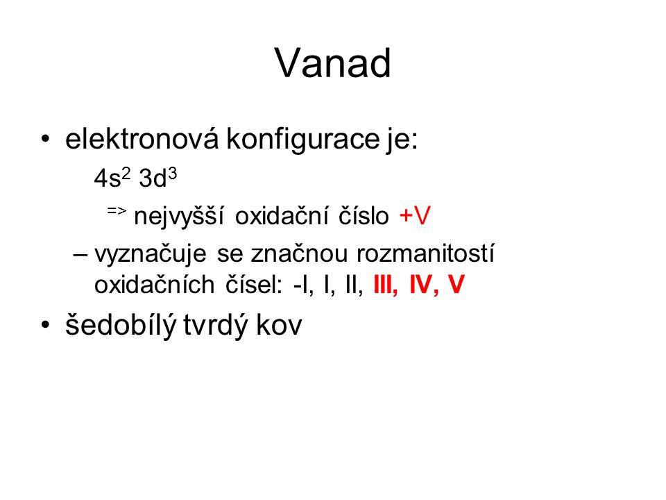 elektronová konfigurace je: 4s 2 3d 3 => nejvyšší oxidační číslo +V –vyznačuje se značnou rozmanitostí oxidačních čísel: -I, I, II, III, IV, V šedobíl