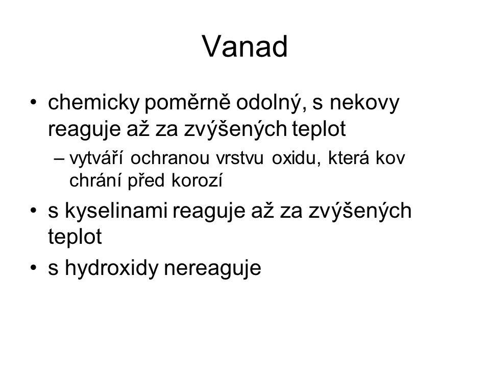 Vanad Výskyt –poměrně rozšířený prvek –využívají se zejména minerály karnotit - K(UO 2 )VO 4 vanadinit – Pb 5 Cl(VO 4 ) 3 Výroba –převádí se na vanadičnan amonný pražením vzniká V 2 O 5 ten se redukuje vápníkem
