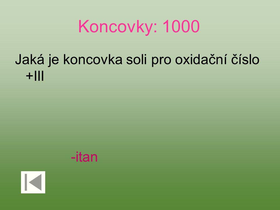 Koncovky: 1000 Jaká je koncovka soli pro oxidační číslo +III -itan