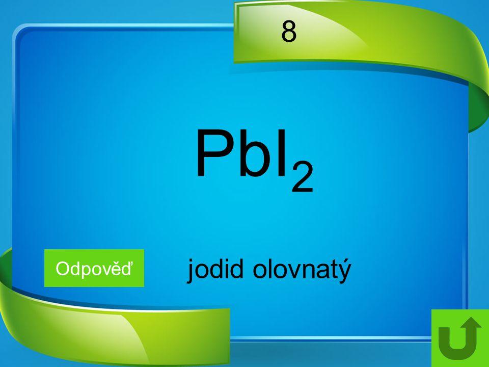 8 Odpověď jodid olovnatý PbI 2