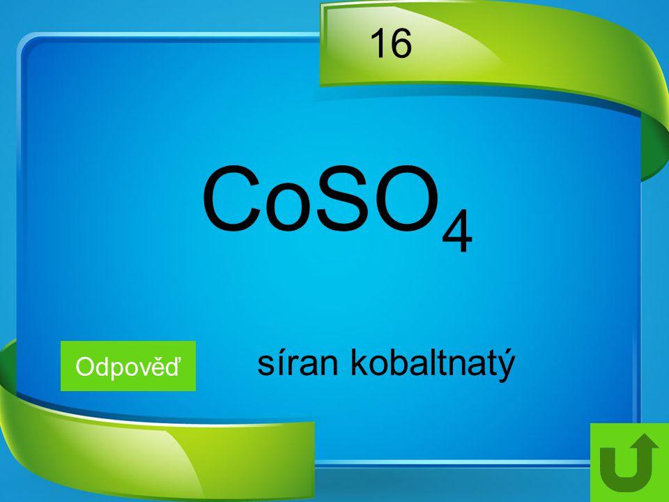16 Odpověď síran kobaltnatý CoSO 4