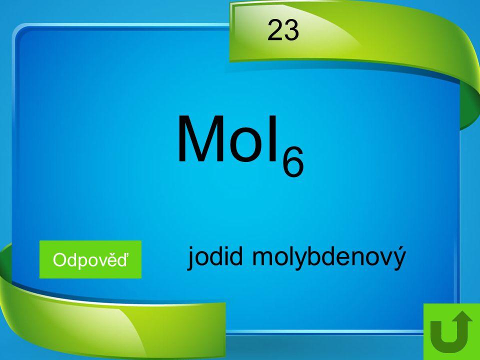 23 Odpověď jodid molybdenový MoI 6
