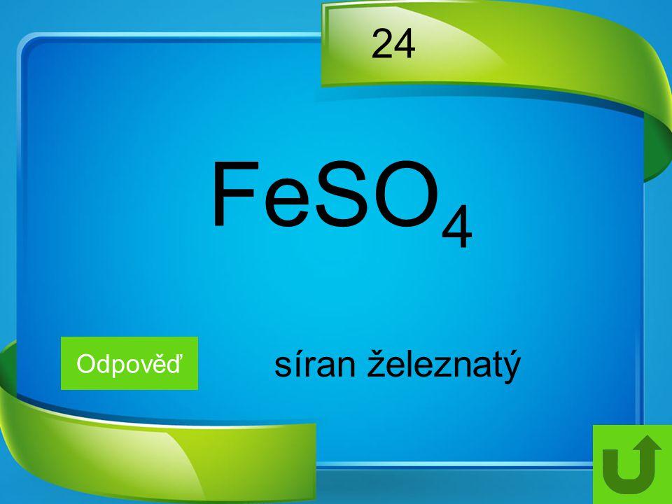 24 Odpověď síran železnatý FeSO 4