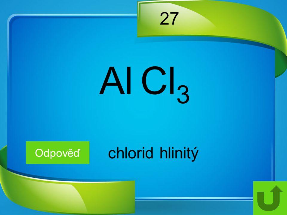 2727 Odpověď chlorid hlinitý Al Cl 3
