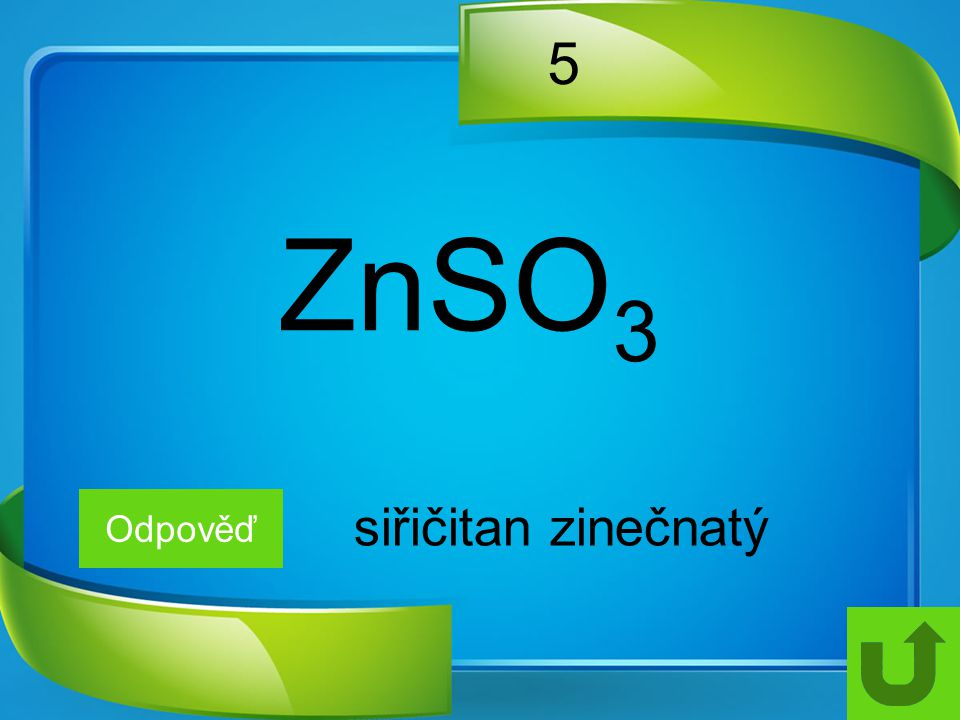 5 ZnSO 3 Odpověď siřičitan zinečnatý