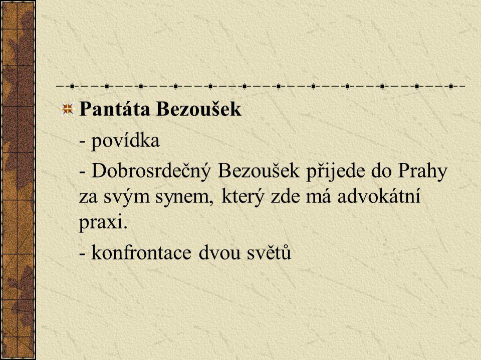 Pantáta Bezoušek - povídka - Dobrosrdečný Bezoušek přijede do Prahy za svým synem, který zde má advokátní praxi.