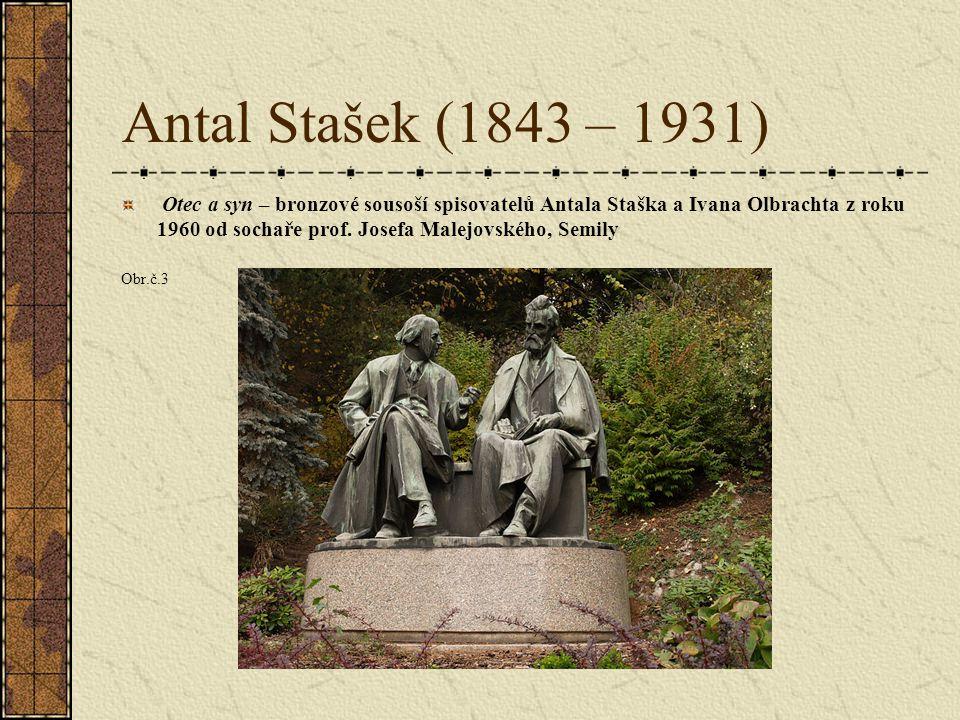 Antal Stašek (1843 – 1931) Otec a syn – bronzové sousoší spisovatelů Antala Staška a Ivana Olbrachta z roku 1960 od sochaře prof.