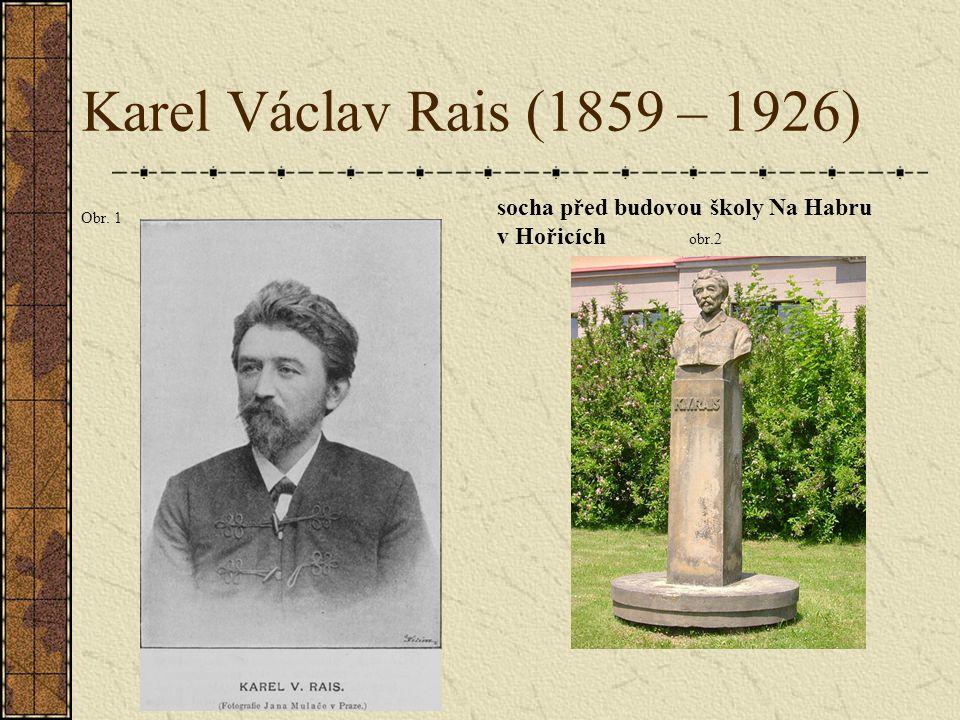 Karel Václav Rais (1859 – 1926) Obr. 1 socha před budovou školy Na Habru v Hořicích obr.2