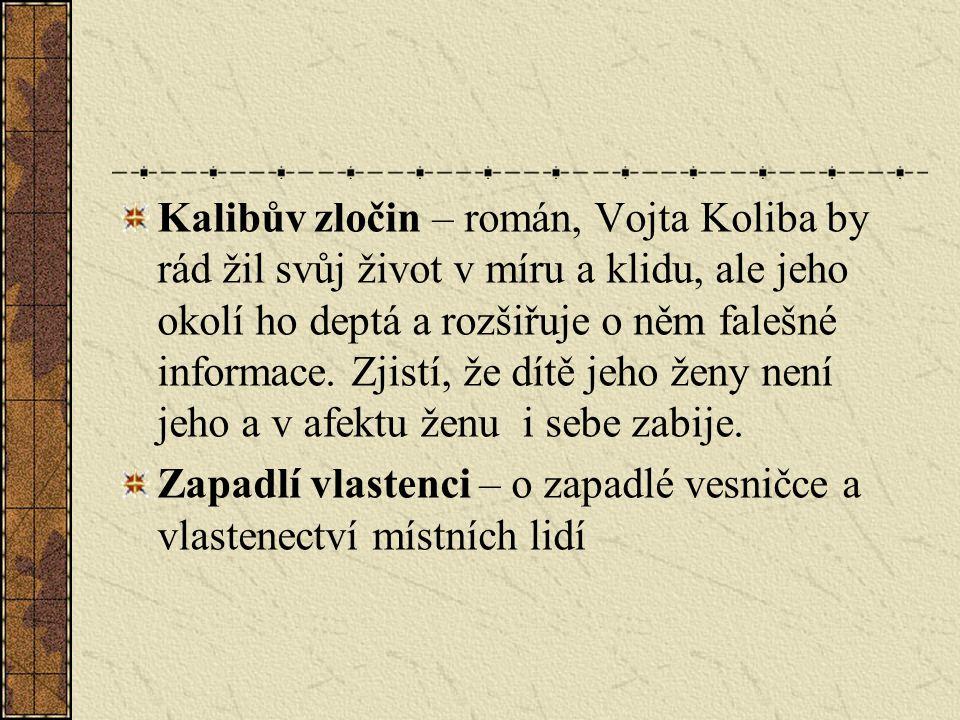 Kalibův zločin – román, Vojta Koliba by rád žil svůj život v míru a klidu, ale jeho okolí ho deptá a rozšiřuje o něm falešné informace.