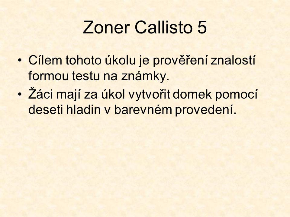 Zoner Callisto 5 Cílem tohoto úkolu je prověření znalostí formou testu na známky.