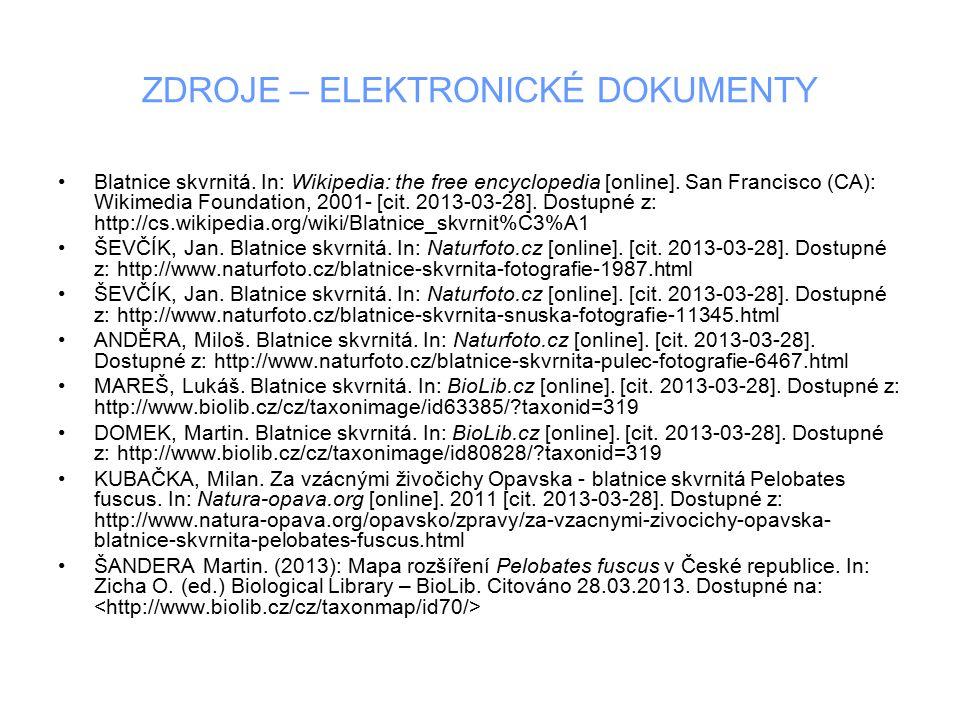 ZDROJE – ELEKTRONICKÉ DOKUMENTY Blatnice skvrnitá. In: Wikipedia: the free encyclopedia [online]. San Francisco (CA): Wikimedia Foundation, 2001- [cit