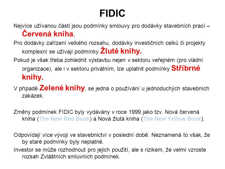 FIDIC Nejvíce užívanou částí jsou podmínky smlouvy pro dodávky stavebních prací – Červená kniha.