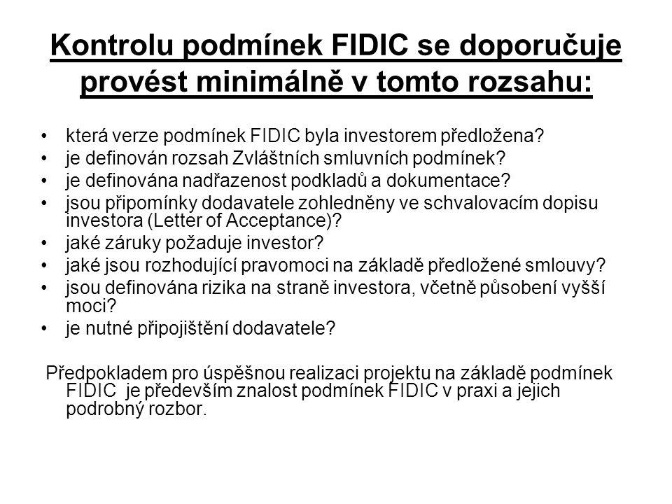 Kontrolu podmínek FIDIC se doporučuje provést minimálně v tomto rozsahu: která verze podmínek FIDIC byla investorem předložena.